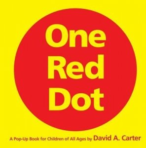 One Red Dot   A Pop-Up Book for Children of All Ages