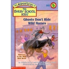 The Adventures of the Bailey School Kids, No. 44: Ghosts Don't Rope Wild Horses