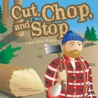Cut, Chop and Stop: A Book About Wedges