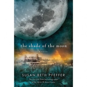 Life As We Knew It, Book 4:  Shade of the Moon  (The Last Survivors)