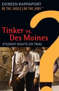 Tinker Vs. Des Moines: Students Rights on Trial  (Be the Judge. Be the Jury. )