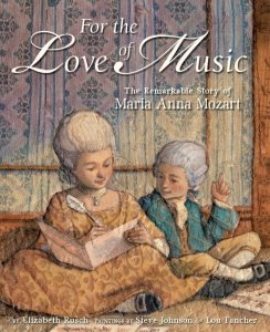 For the Love of Music: The Remarkable Story of Maria Mozart