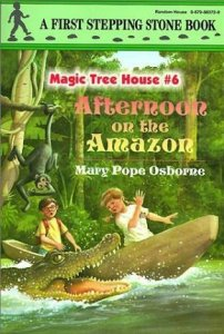 Magic Tree House Series,  Book 6: Afternoon on the Amazon