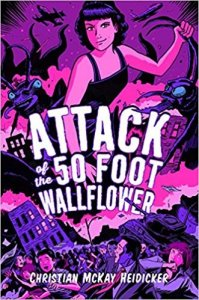 Attack of the 50 Foot Wallflower