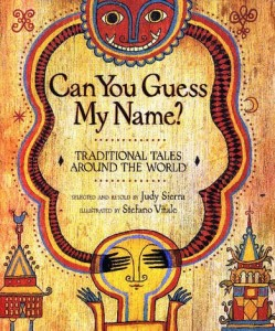 Can You Guess My Name?  Traditional Tales Around the World selected and retold