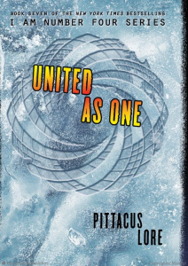 I Am Number Four, Book 7: United As One  (Lorien Legacies)