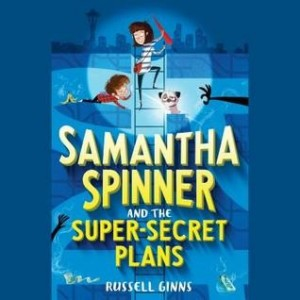 Samantha Spinner, Book 1:  Samantha Spinner and the Super Secret Plans