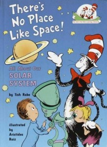 There's No Place Like Space! All About Our Solar System  (Cat in the Hat Learning Library)