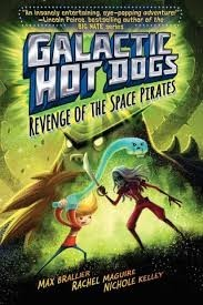 galactic hot dogs revenge of the space pirates