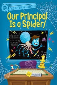 our principal is a spider calmenson