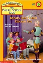 The Adventures of the Bailey School Kids, No. 42: Robots Don't Catch Chicken Pox