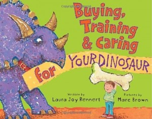 Buying, Training and Caring For Your Dinosaur
