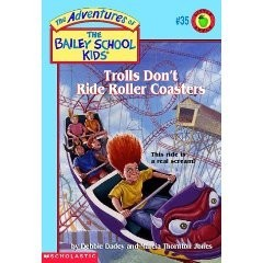 The Adventures of the Bailey School Kids, No. 35: Trolls Don't Ride Roller Coasters