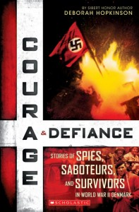 Courage and Defiance:  Spies, Saboteurs, and Survivors in WWII Denmark