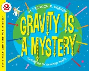 Let's Read and Find Out Science: Gravity Is A Mystery, Stage 2