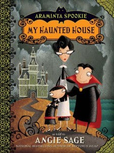 Araminta Spookie, Book One:  My Haunted House