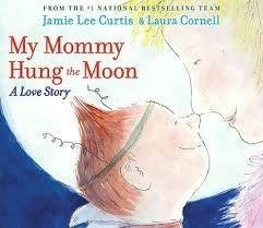 My Mommy Hung the Moon- A Love Story
