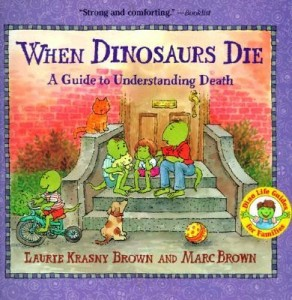 When Dinosaurs Die   A Guide to Understanding Death
