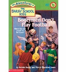 The Adventures of the Bailey School Kids, No. 27: Bogeymen Don't Play Football