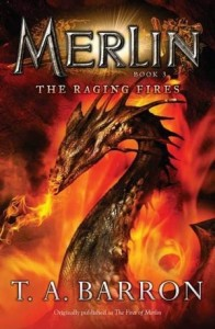 Merlin:  The Raging Fires, Book 3  (Previously published as:  Lost Years of Merlin:  Fires of Merlin)