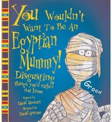 You Wouldn't Want to be An Egyptian Mummy! Disgusting Things You'd Rather Not Know