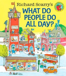 Richard Scarry's What Do People Do All Day  (Richard Scarry's Busy World)