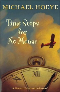 Hermux Tantamoq Adventure, Book 1:  Time Stops For No Mouse