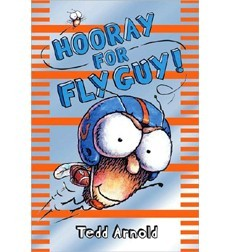 Fly Guy, Book 6:  Hooray For Fly Guy!
