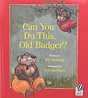 Can You Do This Old Badger?