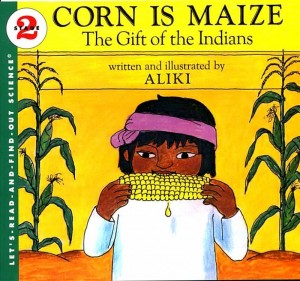 Let's Read and Find Out Science: Corn Is Maize: A Gift of The Indians, Stage 2