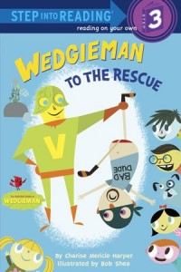 Wedgieman to the Rescue  (Step into Reading)
