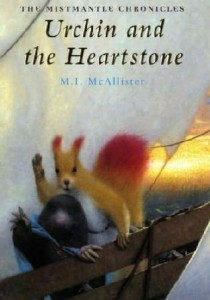 Mistmantle Chronicles, Book 2:  The Urchin and the Heartstone