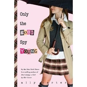 Gallagher Girls;  Only the Good Spy Young  (Book 4)