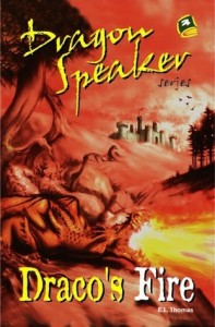 Draco's Fire: Dragon Speaker Trilogy, Book Three