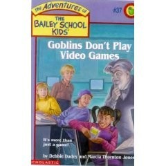 The Adventures of the Bailey School Kids, No. 37: Goblins Don't Play Video Games