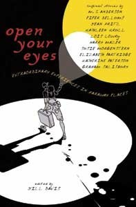 Open Your Eyes   Extraordinary Experiences in Faraway Places edited