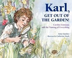 Karl, Get Out of the Garden:  Carolus Linnaeus and the Naming of Everything