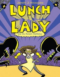Lunch Lady and the Mutant Mathletes  #7