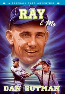 Baseball Card Adventures Book 9  Ray and Me   (Ray & Me)