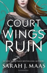Court of Thorns and Roses, Book 3:  A Court of Wings and Ruin