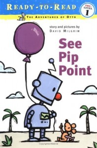 See Pip Point  (The Adventures of Otto, Book 3)  Ready to Read