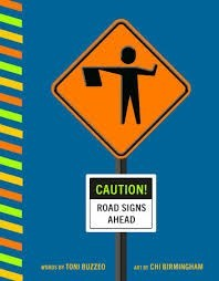 caution road signs by toni buzzeo