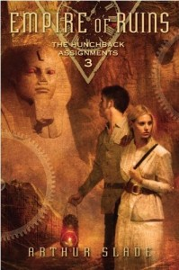 The Hunchback Assignments:  Empire of Ruins  (Book 3)