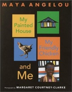 My Painted House My Friendly Chicken and Me