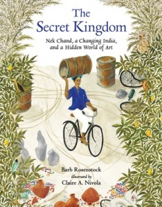 Secret Kingdom: Nek Chand, a Changing India, and a Hidden World of Art