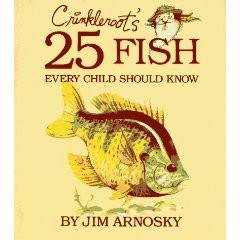Crinkleroot's 25 Fish Every Child Should Know