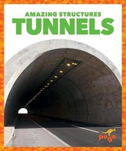 Tunnels  (Pogo:  Amazing Structures series)