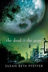 Life As We Knew It, Book 2:  The Dead and the Gone   (The Last Survivors)