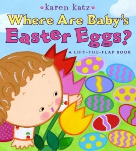 Where Are Baby's Easter Eggs? A Lift-The-Flap Book