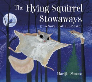 Flying Squirrel Stowaways: from Nova Scotia to Boston  (The Flying Squirrel Stowaways: from Nova Scotia to Boston)